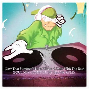 Now That The Summer's Here I Have A Date With The Rain (Soul Mix)
