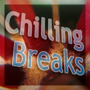 Chilling Breaks - A Heavy Excursion into the Deep Vibe