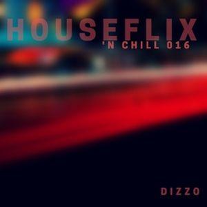 DIZZO - HOUSEFLIX 'N CHILL 016