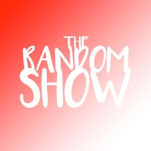 The Random Show!