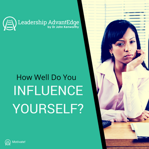 LA 030: How Well Do You Influence Yourself?