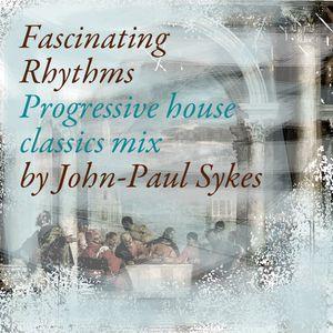 """fascinating rhythms"" mixed by JP Sykes"