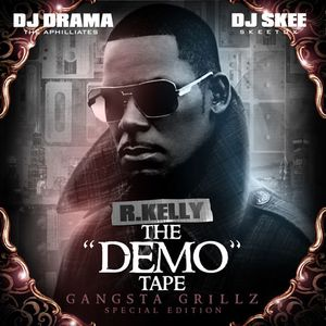DJ Drama, DJ Skee & R. Kelly-The Demo Tape (Gangsta Grillz Specia Edition)-2009-MIXFIEND