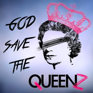 God Save The Queenz Podcast #2