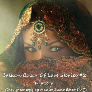 Balkan--Bazaar-of-Love--Stories...#2