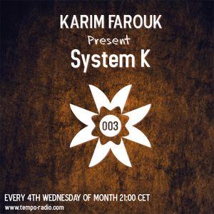 Karim Farouk - System K 003 [28-6-2017]