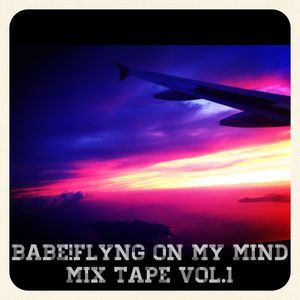 BABE FLYNG ON MY MIND Mix Tape vol.1-by Ru Ondo