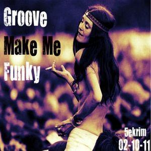 Groove Make Me Funky 02-10-11