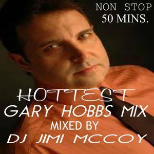GARY HOBBS MIX ! DJ JIMI MCCOY ! FOR THE GARY AND TEJANO FANS ! ENJOY