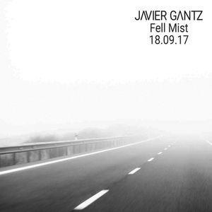 Javier Gantz - Fell Mist 18-09-17