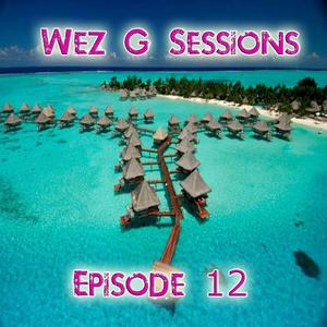 Wez G Sessions Episode 12