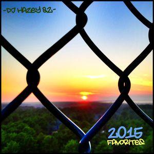 DJ Hazey 82 - 2015 Favorites