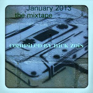 January 2013 - The mixtape