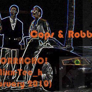 Cops & Robbers- ¡BORRACHO! Mixx-Tec_h February 10'