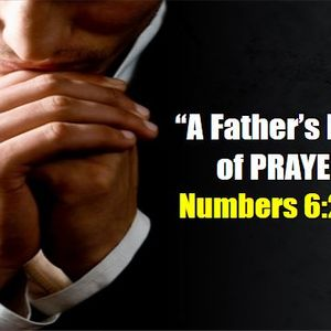 A FATHERS Heart of Prayer (6/29/2015)