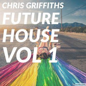 Chris Griffiths Future House Vol 1