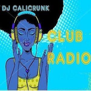 DJ CALICRUNK - CLUB RADIO 7 8 17 PT1