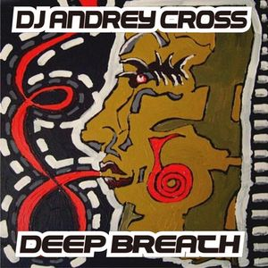 Andrey Cross - deep breath (2008)