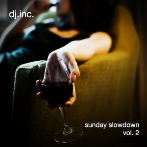 dj.inc. - sunday slowdown vol. 2
