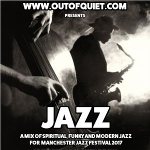 Out Of Quiet - Manchester Jazz Festival Mix