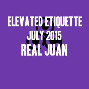 Elevated Etiquette JULY 2015 - Real Juan