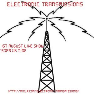 Electronic Transmissions LIVE Show 31-8-15
