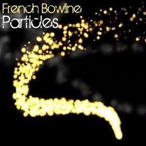 French Bowline l Particles l 2011 Promo Mix