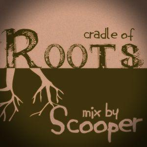 Scooper Sound - Cradle of roots mix (october 2012)
