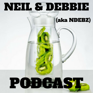 Neil & Debbie (aka NDebz) Podcast #135 ' It's nothing to be ashamed of '  -   (Just the chat)