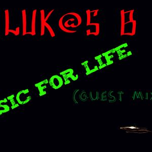 Luk@S B - Music for Life (Guest Mix)
