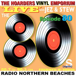 The Hoarders' Vinyl Emporium 80 - 'The Eighties (Again)'
