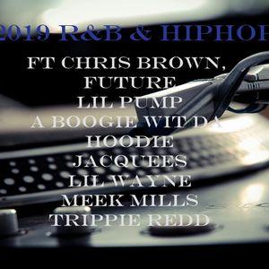 2019 R&B & HIPHOP ft CHRIS BROWN,FUTURE, JACQUEES, LIL WAYNE,TRIPPIE REDD,LIL PUMP & MORE