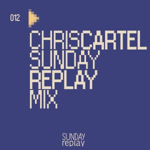 Chris Cartel Sunday Replay Mix (July 24, 2016)