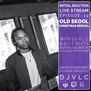 Initial Reaction Old Skool Christmas Special Episode: 19 by DJ V L C