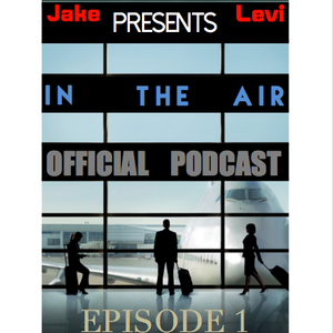In The Air Official Podcast: Episode 1