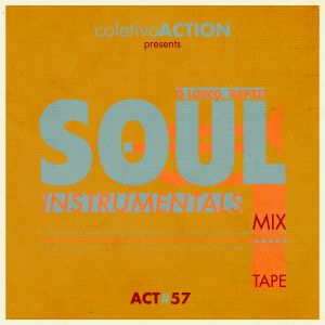 #57 coletivoACTION presents - O louco, rapaz - Soul Instrumental's Mixtape