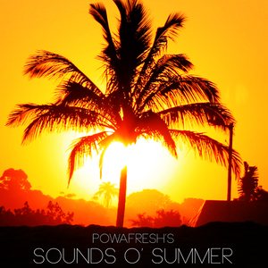 POWAFresh! - Sounds o' Summer 2012 Mixtape
