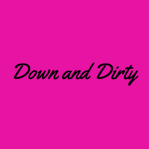 Down and Dirty Mix