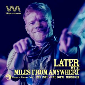 Miles From Anywhere  - Later with Miles From Anywhere