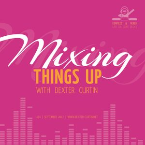 Dexter Curtin - Mixing Things Up (September 2017)