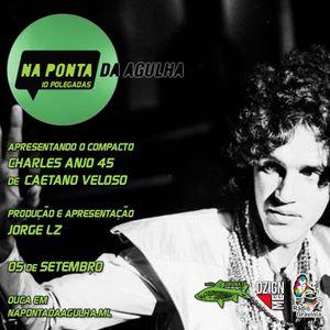 NA PONTA DA AGULHA 10 POLEGADAS - #013 - Charles Anjo 45 - Caetano Veloso
