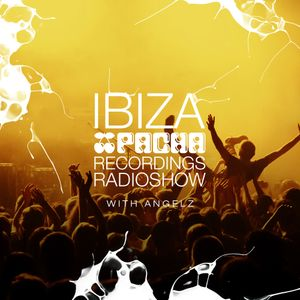 Pacha Recordings Radio Show with AngelZ - Week 412