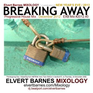 BREAKING AWAY Progressive House (New Year's Eve) December 2012 Mix