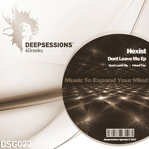 DSG022 Hexist - Dont Leave Me Ep