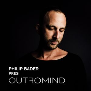 Philip Bader - Out Of Mind #015