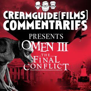 Creamguide(Films) Commentaries: Omen III
