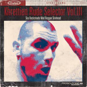 Khrettien Rude Selector Vol.III