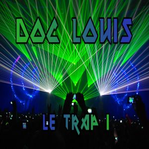 Doc Louis- Le Trap 1
