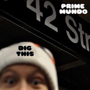 primemundo - dig this