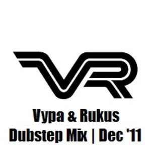 Vpa & Rukus | Dubstep Mix | Dec '11